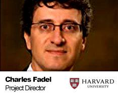 Charles Fadel, Project Director, Harvard Graduate School of Education, Harvard University